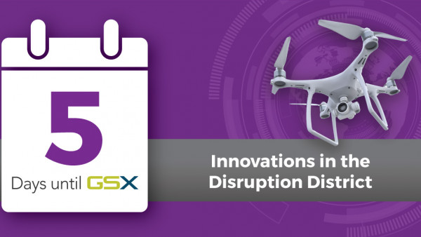 Five Things to Check Out in the GSX Disruption District